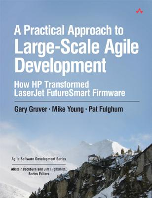 A Practical Approach to Large-scale Agile Development By Gruver, Gary/ Young, Mike/ Fulghum, Pat